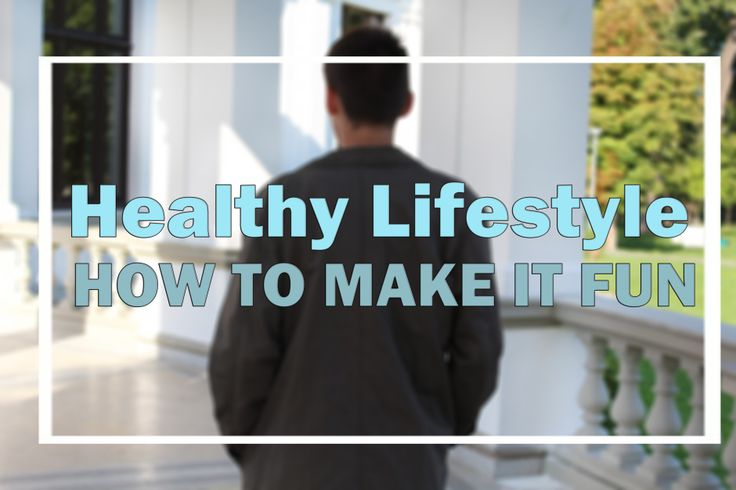 How to start a FUN healthy lifestyle