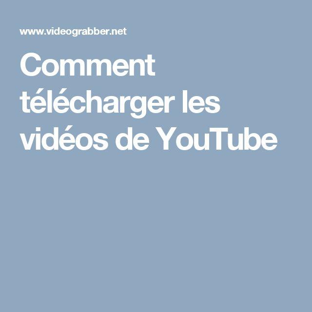 Comment télécharger les vidéos de YouTube