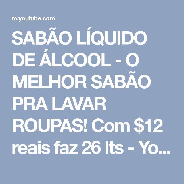 SABÃO LÍQUIDO DE ÁLCOOL - O MELHOR SABÃO PRA LAVAR ROUPAS! Com $12 reais faz 26 lts - YouTube