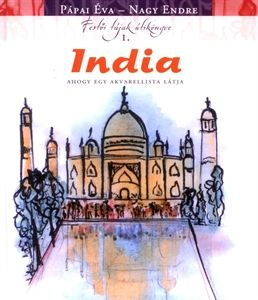 Mutassa a/az Pápai Éva-Nagy Endre - India részleteit
