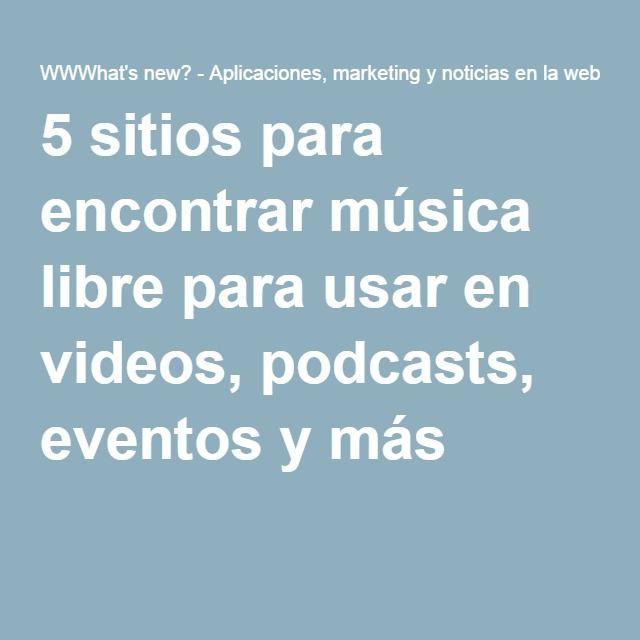 5 sitios para encontrar música libre para usar en videos, podcasts, eventos y más