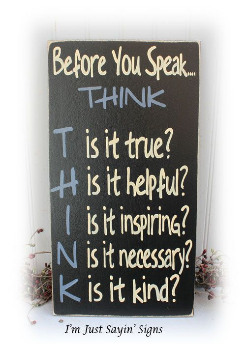Before You Speak Think Sign Wood Sign by ImJustSayinSigns on Etsy, $19.95