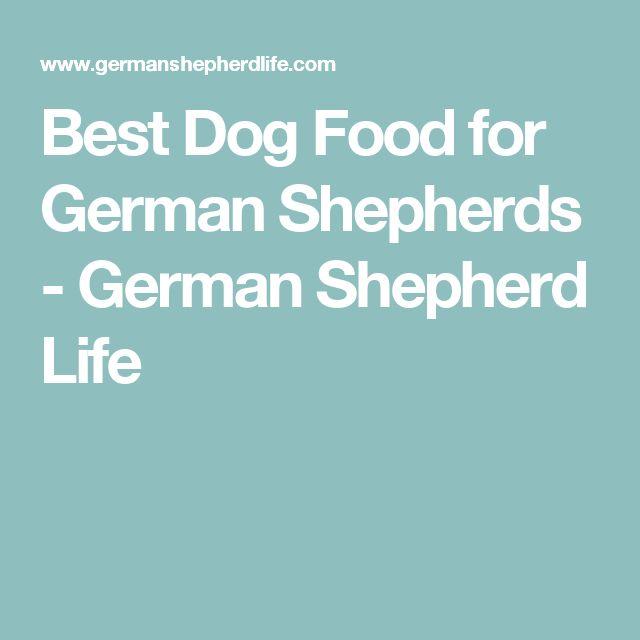 Best Dog Food for German Shepherds - German Shepherd Life