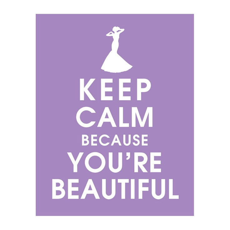 Keep Calm because You're Beautiful poster!