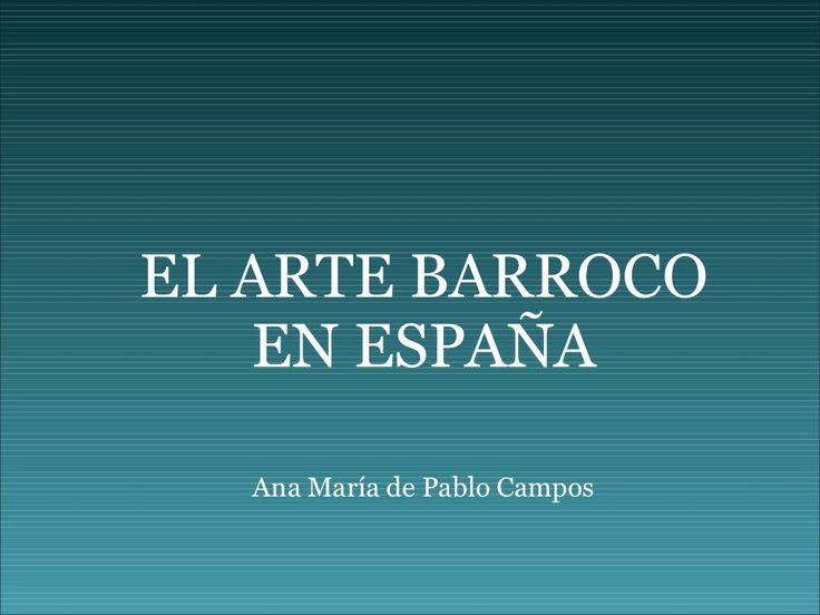el-arte-barroco-en-españa by Ana María de Pablo via Slideshare