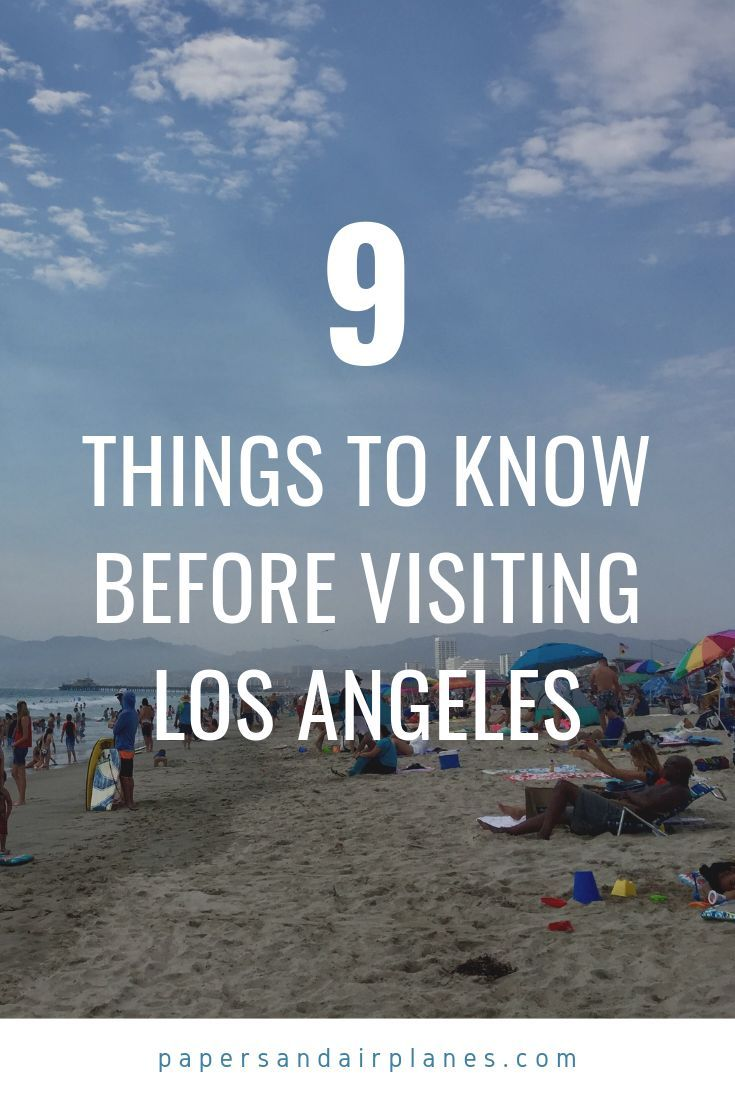 Nine Things To Know Before Visiting Los Angeles From The Sights To Traffic To Quirky Weather Here Are Nine Thin Visit Los Angeles La Trip Los Angeles Travel