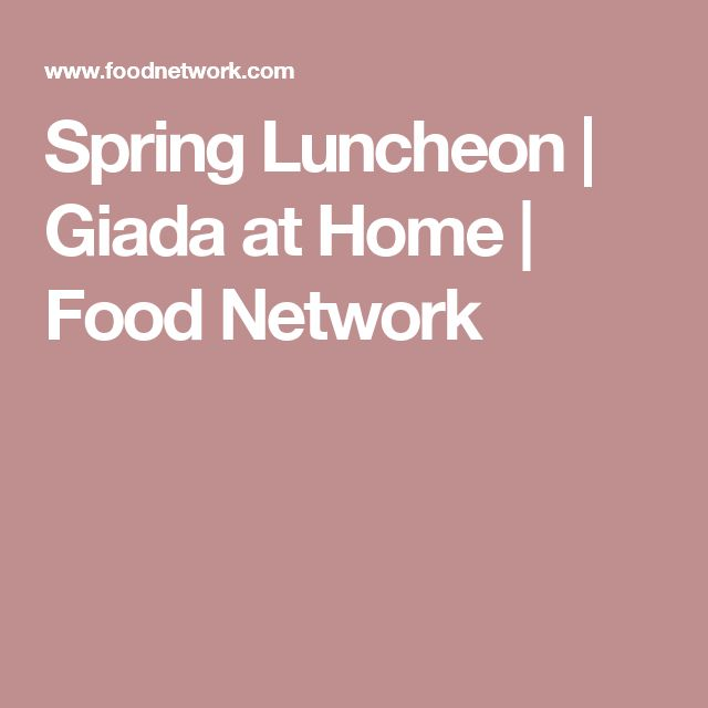 Spring Luncheon | Giada at Home | Food Network