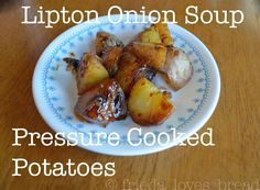 Pressure Cooked Lipton Onion Soup Potatoes | recipe from Frieda Loves Bread