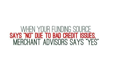 Merchant Advisors funding bad credit business loans that is perfect for startups and small business owners with quick turnaround, online application and fast approvals. Get your credit back on track. No collateral required, no loan application fee, transparency in the process and lower rates & flexible terms. Where to find business loans? Getting loan is difficult due to the high risk, rates are higher & terms are shorter. Approval takes forever and loan turnaround time is also quite...