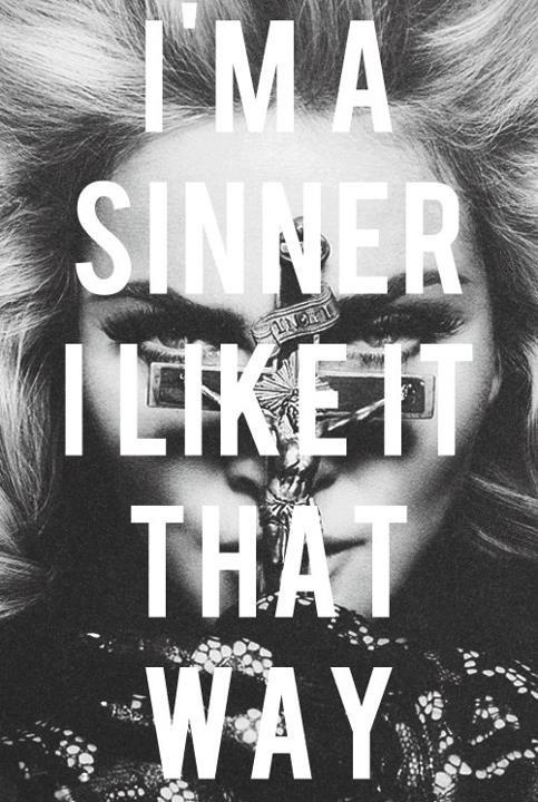 I'm a sinner...and I like it so bad