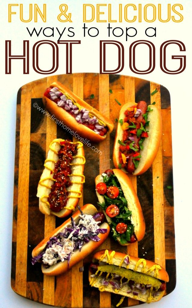 Must Try Hot Dog Toppings - First Home Love Life #superbowl #dinner