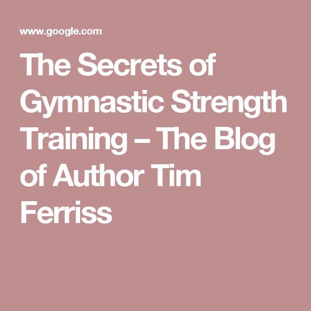 The Secrets of Gymnastic Strength Training – The Blog of Author Tim Ferriss