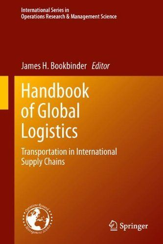 Handbook of Global Logistics: Transportation in International Supply Chains (International Series in Operations Research & Management Science) by James H. Bookbinder. $224.49. Edition - 2012. 566 pages. Publisher: Springer; 2012 edition (October 6, 2012). Publication: October 6, 2012
