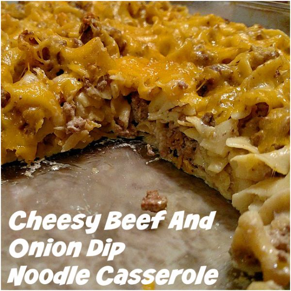 Cheesy Beef And Onion Dip Noodle Casserole #Recipe (From ...