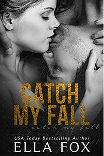 Catch My Fall (The Catch Series Book 1)