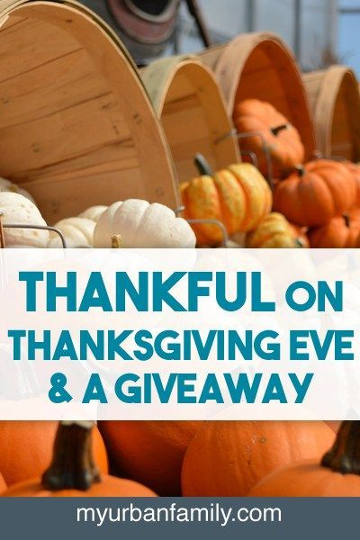 I'm thankful on this Thanksgiving Eve and have a giveaway for you! www.myurbanfamily.com