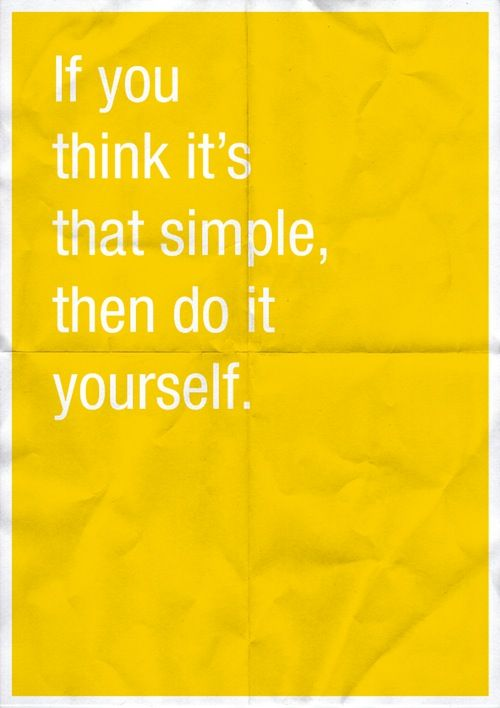 If you think it's that simple, then do it yourself. (By Anneke Short.)