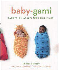 Prezzi e Sconti: #Baby-gami. fagotti e marsupi per principianti  ad Euro 10.62 in #Libri #Libri