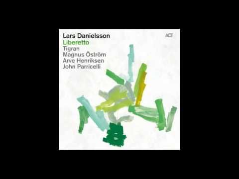 Lars Danielsson - Liberetto - YouTube