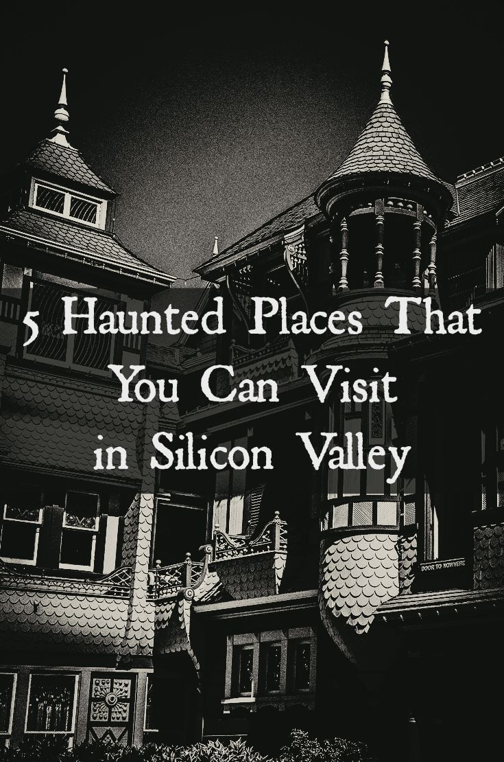 5 haunted places you can visit in silicon valley