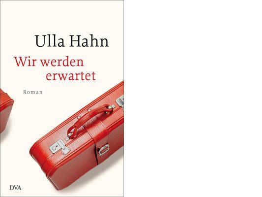 Ulla Hahn: Wir werden erwartet.