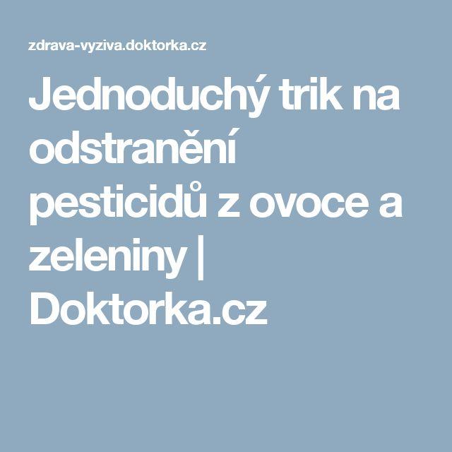 Jednoduchý trik na odstranění pesticidů z ovoce a zeleniny   Doktorka.cz