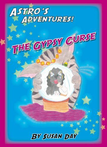 The Gypsy Curse: Book 5 in the Astro's Adventures Series by Susan Day, http://www.amazon.com/dp/B00HEX5C36/ref=cm_sw_r_pi_dp_pz5.ub077WCJA