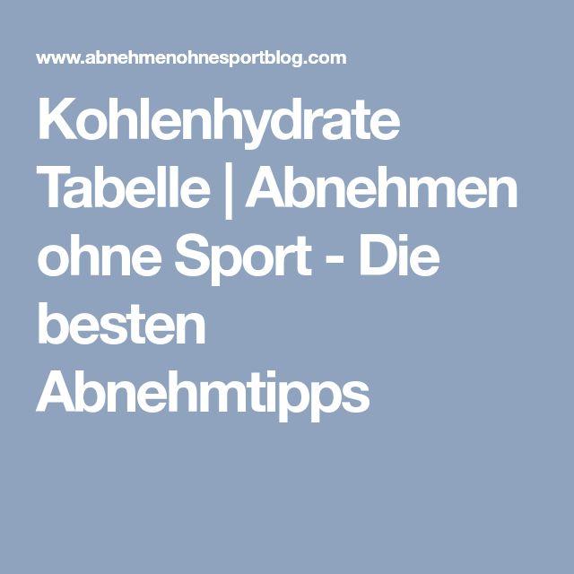 Kohlenhydrate Tabelle | Abnehmen ohne Sport - Die besten Abnehmtipps