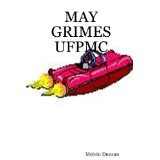 MAY GRIMES U.F.P.M.C. (Paperback)By Melvin C. Duncan