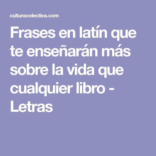 Frases en latín que te enseñarán más sobre la vida que cualquier libro - Letras
