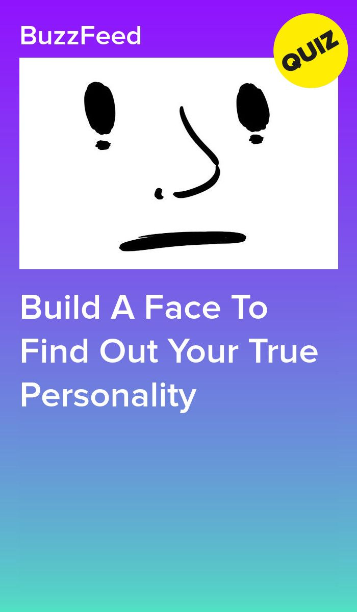 Build A Face And We Ll Tell You Who You Really Are Buzzfeed Quiz Funny Quizzes Funny Personality Quizzes Buzzfeed