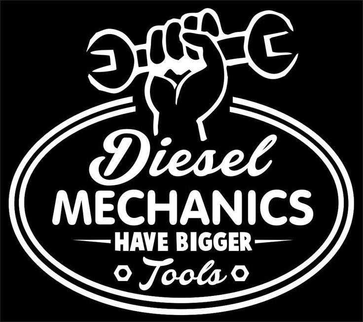 Diesel Mechanic Tools >> Diesel Mechanics Have Bigger Tools - Vinyl Truck Window Decal Sticker #Doesnotapply | Truck ...
