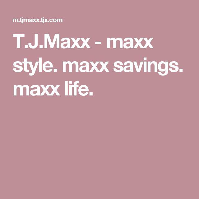 T.J.Maxx - maxx style. maxx savings. maxx life.