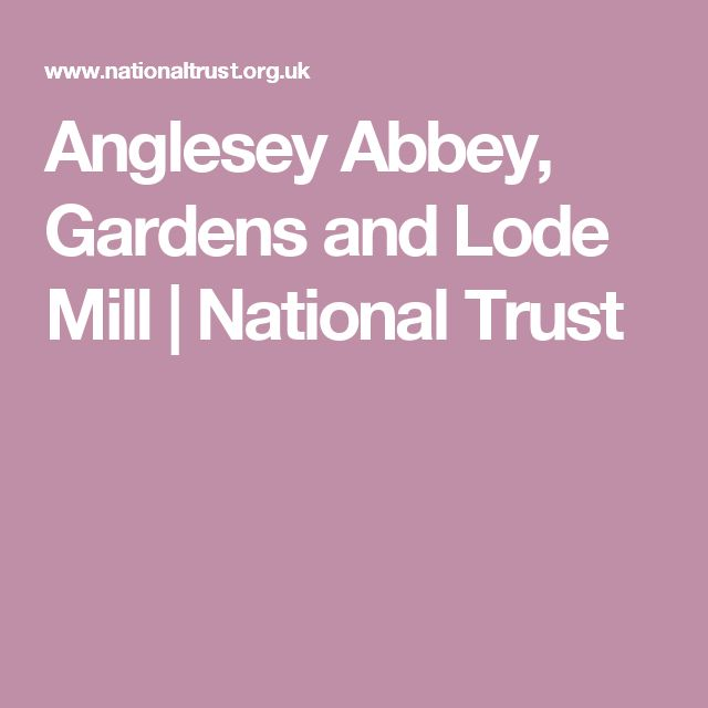 Anglesey Abbey, Gardens and Lode Mill | National Trust