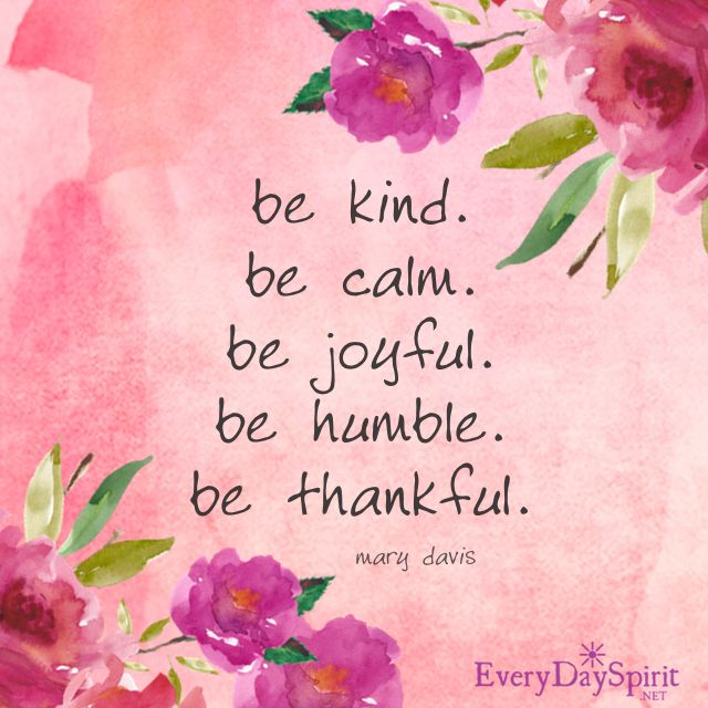 A small to-do list for any day of the week. #kindness #joy #gratitude For the app of beautiful wallpapers ~ www.everydayspirit.net