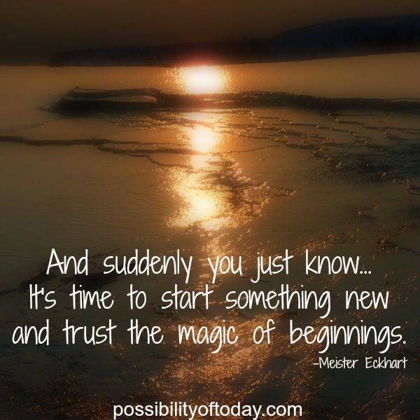 Trust the magic of new beginnings.
