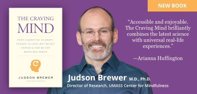 Judson Brewer, MD, PhD - The Craving Mind