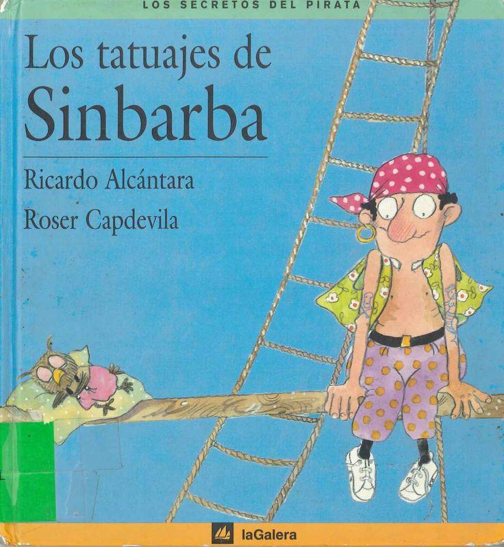 Los tatuajes de Sinbarba de Ricardo Alcántara; ilustrado por Roser Capdevila. Publicado por La Galera, 1994.