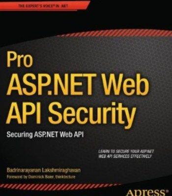 Pro Asp.Net Web Api Security: Securing Asp.Net Web Api PDF
