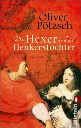 Der Hexer und die Henkerstochter: Oliver Pötzsch: 9783548285504: Amazon.com: Books