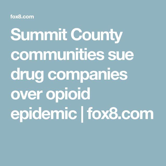 Summit County communities sue drug companies over opioid epidemic | fox8.com