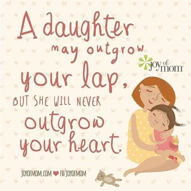 A Daughter May Outgrow Your Lap, But She Will Never -2869