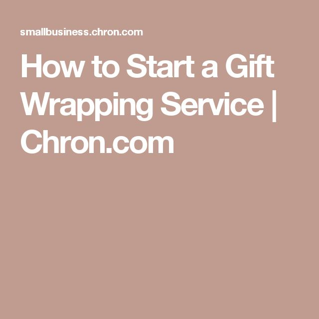 How to Start a Gift Wrapping Service | Chron.com