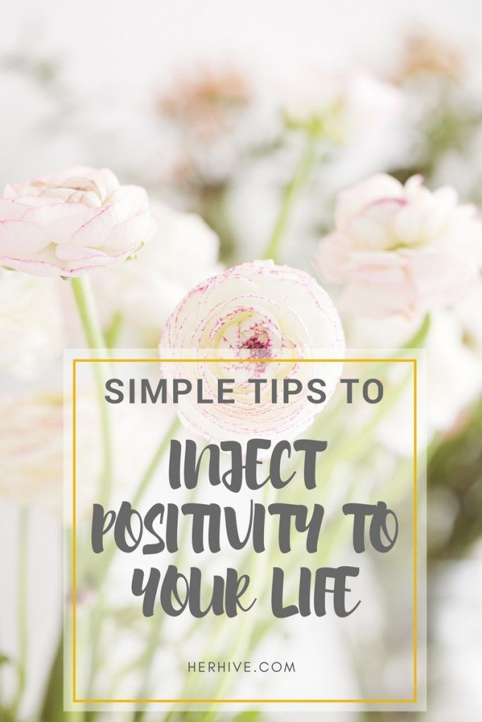 How to Inject Positivity Into Your Life