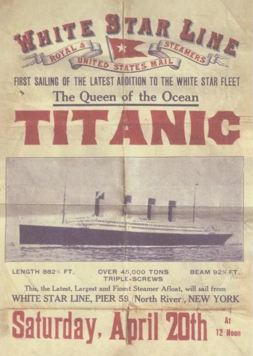 "TITANIC | ""This, the Latest, Largest and Finest Steamer Afloat, will sail from White Star Line, Pier 59, North River, New York, Saturday, April 20th, at 12 Noon"""