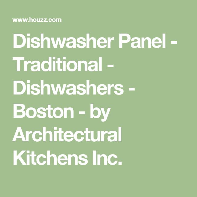 Dishwasher Panel - Traditional - Dishwashers - Boston - by Architectural Kitchens Inc.
