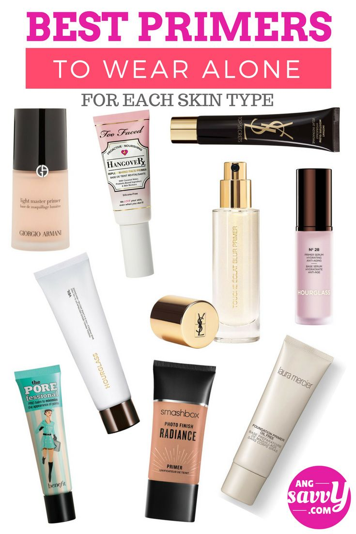 Best Primers To Wear Alone You Can Wear A Primer Even Without Makeup Make Sure To Choose The Right Primer For You Best Primer Makeup Primer Best Face Primer