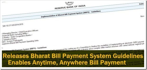 Reserve Bank of India has finalized the guidelines and norms for Bharat Bill Payment System (BBPS), which will enable every citizen to pay their different bills under the same window.