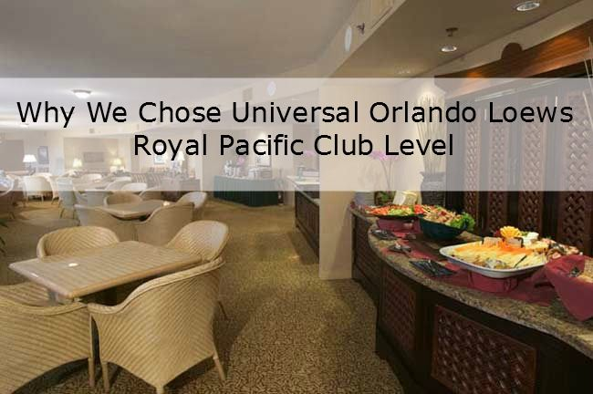 Find out why we chose the Royal Pacific Club level for our Universal Orlando vacation!