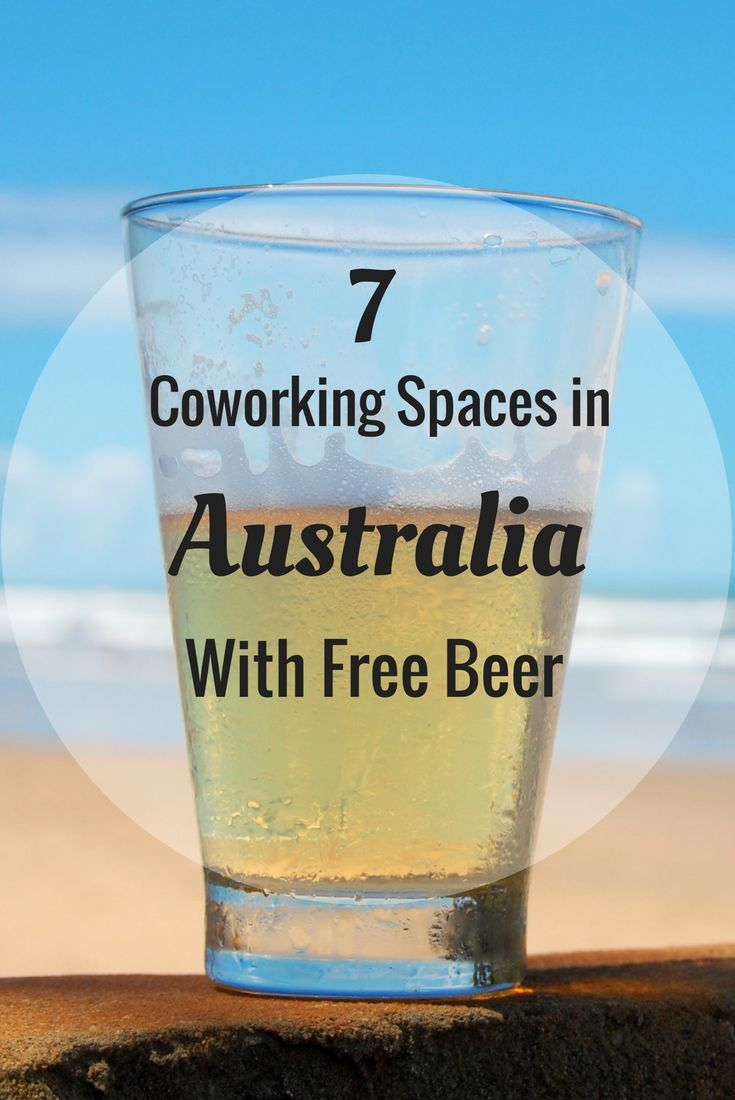 Did someone say free beer? It is not too good to be true -- Check out these 7 Coworking spaces that offer free beer! | Coworking Australia, Free Beer Australia, Codrinking Spaces